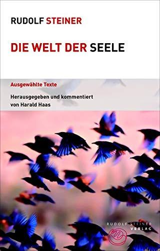 Die Welt der Seele: Ausgewählte Texte (Themenwelten)