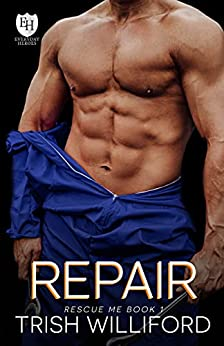 Repair: An Everyday Heroes World Novel (The Everyday Heroes World) by [Trish Williford, KB Worlds]