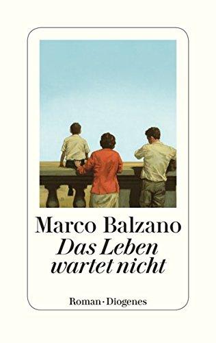 Buchseite und Rezensionen zu 'Das Leben wartet nicht' von Balzano, Marco