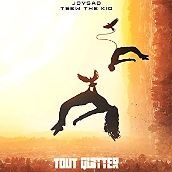Tout quitter (feat. Tsew The Kid)