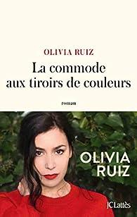 La commode aux tiroirs de couleurs par Olivia Ruiz
