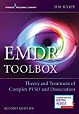 EMDR Toolbox: Theory and Treatment of Complex PTSD and Dissociation: Theory and Treatment of Complex PTSD and Dissociation (Second Edition, Paperback) – Highly Rated EMDR Book