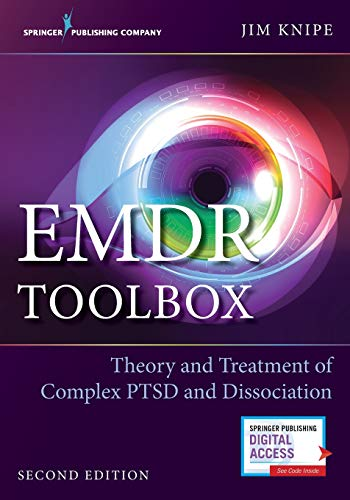 EMDR Toolbox: Theory and Treatment of Complex PTSD and Dissociation: Theory and Treatment of Complex
