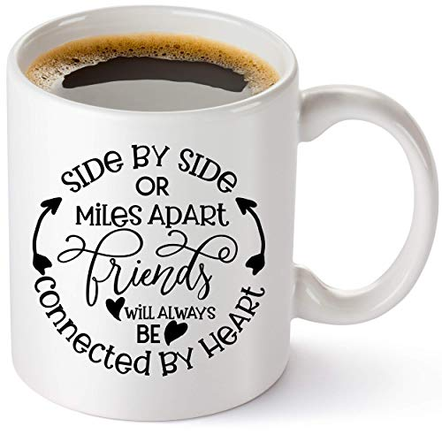 """Gift For Best Friend - Coffee Mug With Friendship Saying""""Side By Side Or Miles Apart"""" Best Friend Gifts For Women, Sister, Mom, Grandma, Nana"""