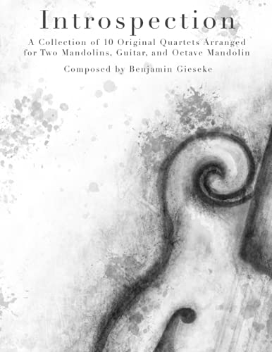 Introspection: Suite for Mandolin Quartet: For Two Mandolins, Octave Mandolin, and Guitar
