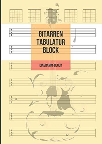 Gitarren Tabulatur Block: Tabulatur- & Diagramm-Block für Gitarre, 100 Seiten A4 - Notizbuch Für Musiker Zum Selberschreiben