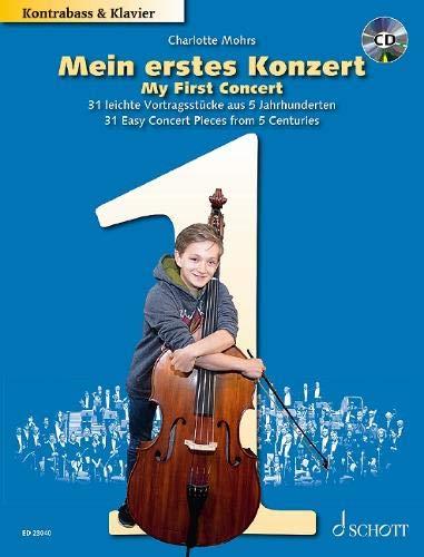 Mein erstes Konzert: 31 leichte Vortragsstücke aus 5 Jahrhunderten. Kontrabass und Klavier. Ausgabe mit CD.