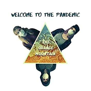 Welcome to the Pandemic