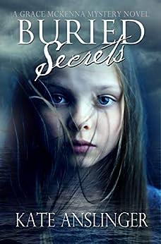 Buried Secrets: A McKenna Mystery Novel by [Kate Anslinger]