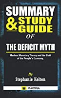 Summary & Study Guide of The Deficit Myth: Modern Monetary Theory and the Birth of the People's Economy by Stephanie Kelton