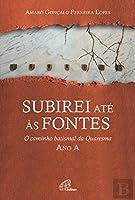 Subirei até às fontes (Portuguese Edition)