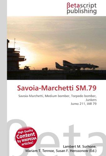 Savoia-Marchetti SM.79: Savoia-Marchetti, Medium bomber, Torpedo bomber, Junkers Jumo 211, IAR 79