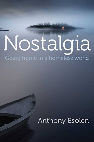 Nostalgia: Going Home in a Homeless World (English Edition)