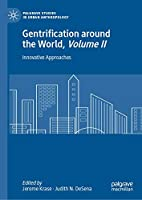 Gentrification around the World, Volume II: Innovative Approaches (Palgrave Studies in Urban Anthropology)