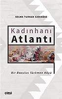 Kadinhani Atlanti - Bir Bozulus Türkmen Köyü