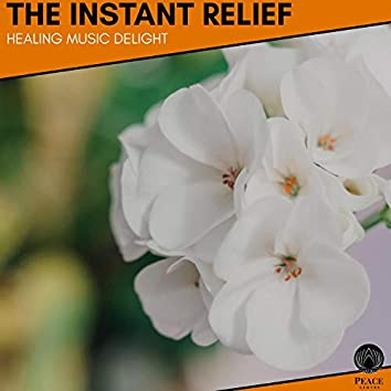 The Instant Relief - Healing Music Delight