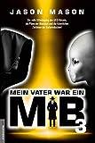 Mein Vater war ein MiB - Band 3: Die volle Offenlegung des UFO-Rätsels, die Pläne der Illuminati und die künstlichen Zeitlinien der Außerirdischen! - Jan van Helsing