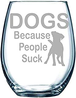 C M DOGS Because People Suck stemless wine glass, 15 oz.
