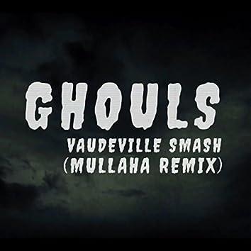 Ghouls (Mullaha Remix)