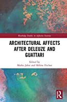Architectural Affects after Deleuze and Guattari (Routledge Studies in Affective Societies)