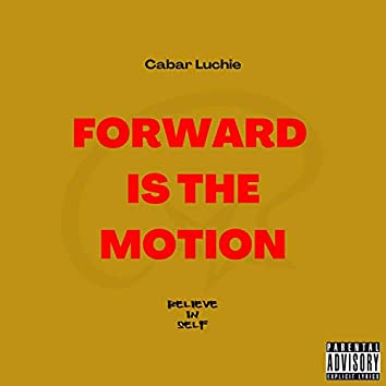 Forward Is The Motion
