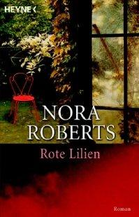 Rote Lilien. Von Roberts, Nora