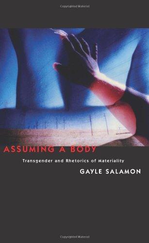 Assuming a Body: Transgender and Rhetorics of Materiality