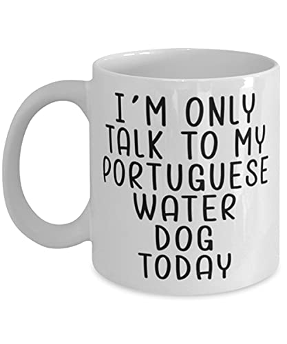 Taza portuguesa para perro de agua, con texto en inglés 'I'm Only Talk To My Portuguese Water Dog', divertida idea de regalo para perro de agua portugués, taza de café de 325 ml, color blanco