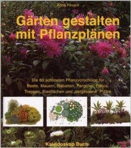 """Gärten gestalten mit Pflanzplänen: Die 60 schönsten Pflanzvorschläge für Beete, Mauern, Rabatten, Pergolen, Patios, Treppen, Kiesflächen und """"vergessene Plätze"""" ( Januar 2001 )"""