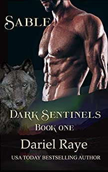 Dark Sentinels Book One:Sable by [Dariel Raye]