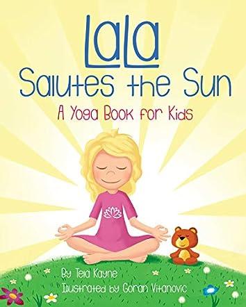 LaLa Salutes the Sun