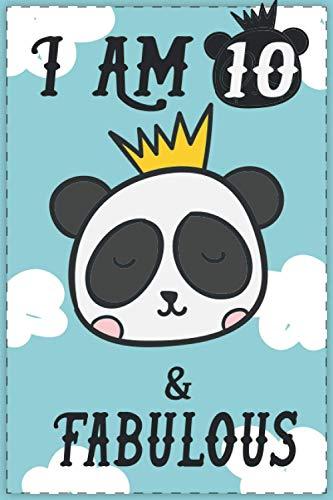 I am 10 & Fabulous: Cute panda Journal Notebook for 10 Year...