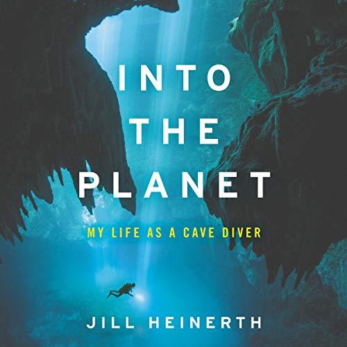 Into the Planet     My Life as a Cave Diver              De :                                                                                                                                 Jill Heinerth                               Lu par :                                                                                                                                 Jill Heinerth                      Durée : 10 h et 15 min     Pas de notations     Global 0,0