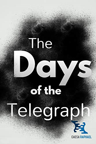 The Days of the Telegraph (English Edition)