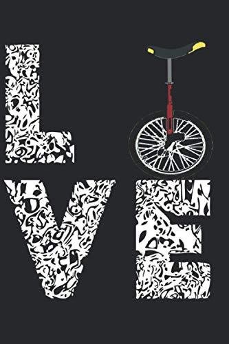 Einrad Love: Notizbuch A5 Liniert 120 Seiten Cooles Einrad Fahrer Geschenk für Zirkus Artisten Geschenkidee Notizheft