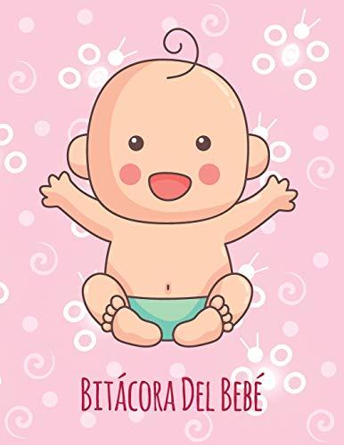 Bitácora Del Bebé | Monitorear y Registrar La Alimentación, El Sueño, El Tamaño, La Inoculación y Mucho Más: Libro De Registro De Regalos Para Un Nuevo Bebé