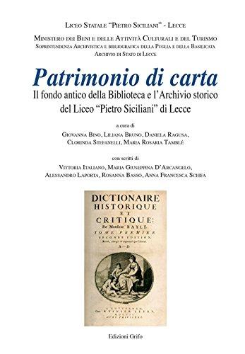 Patrimonio di carta. Il fondo antico della Biblioteca e l'Archivio storico del Liceo «Pietro Siciliani» di Lecce (Ad usum Delphini)