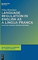 Language Regulation in English As a Lingua Franca: Focus on Academic Spoken Discourse (Developments in English As a Lingua Franca)