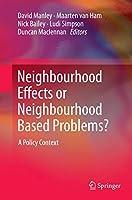 Neighbourhood Effects or Neighbourhood Based Problems?: A Policy Context
