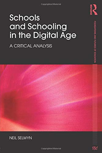 Schools and Schooling in the Digital Age (Foundations and Futures of Education)