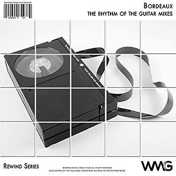 Rewind Series: Bordeaux - The Rhythm Of The Guitar Mixes
