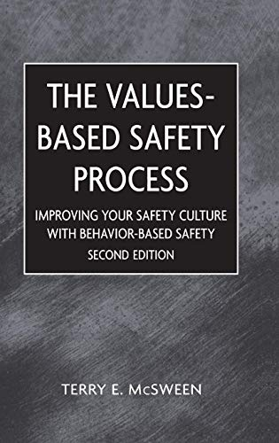 Values-Based Safety Process: Improving Your Safety Culture With Behavior-Based Safety