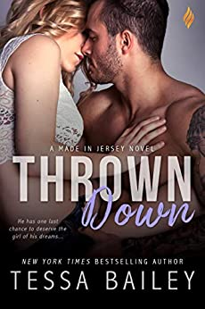 Thrown Down (Made in Jersey Book 2) by [Tessa Bailey]