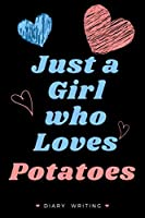 Just a Girl who loves Potatoes: Potatoe Lined notebook - Potatoe gift - Organizer - Journal Diary - Log Book Gift for Potatoe Lovers - Gift it to Girls Who Loves Potatoes