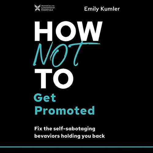Page de couverture de How Not to Get Promoted
