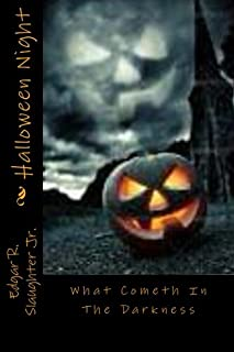 Halloween Night: What Cometh In The Darkness
