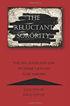The Reluctant Sorority: The Life, Loves and Loss of Three Vietnam War Widows