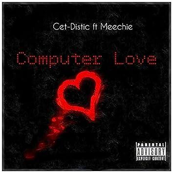 Computer Love (feat. Meechie)