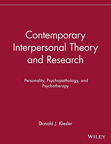 Compare Textbook Prices for Contemporary Interpersonal Theory and Research: Personality, Psychopathology, and Psychotherapy Series in Clinical Psychology and Personality 1 Edition ISBN 9780471148470 by Kiesler, Donald J.