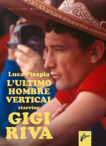 Gigi Riva: L'ultimo hombre vertical